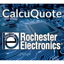 Rochester Electronics Partners with CalcuQuote