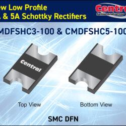 Central Semiconductor's New CMDFSHC3-100 & CMDFSHC5-100 Low Profile Schottky Rectifiers